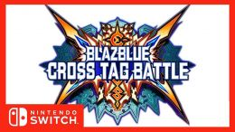 BlazBlue Cross Tag Battle Launches Switch Beta
