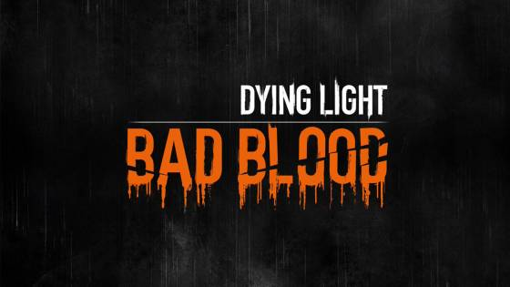Dying Light: Bad Blood Parkours Its Way to Early Access This September