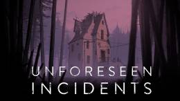 Unforeseen Incidents is an Upcoming Interactive Mystery about Death, Conspiracy, and Craft...